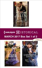 Harlequin Historical March 2017 - Box Set 1 of 2: Surrender to the Marquess\Heiress on the Run\Waltzing with the Earl