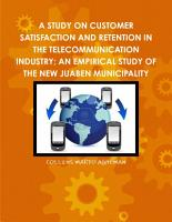 A STUDY ON CUSTOMER SATISFACTION AND RETENTION IN THE TELECOMMUNICATION INDUSTRY  AN EMPIRICAL STUDY OF THE NEW JUABEN MUNICIPALITY PDF
