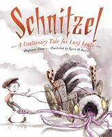 Schnitzel  A Cautionary Tale for Lazy Louts PDF