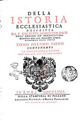 Della istoria ecclesiastica descritta da F  Giuseppe Agostino Orsi dell ordine de predicatori     Tomo primo   ventesimo primo  PDF