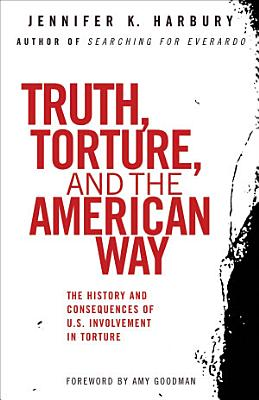 Truth  Torture  and the American Way