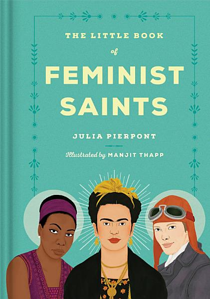 Download The Little Book of Feminist Saints Book