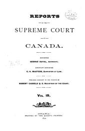 Reports of the Supreme Court of Canada: Volume 19