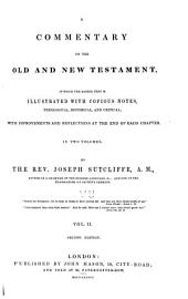 A Commentary on the Old and New Testament: In which the Sacred Text is Illustrated with Copious Notes, Theological, Historical, and Critical, Volume 2