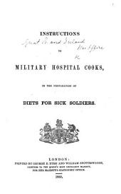 Instructions to Military Hospital Cooks, in the preparation of diets for Sick Soldiers. [The Diet Table, by-Christerson; the Receipts by G. Warriner, and A. Soyer.] MS. note