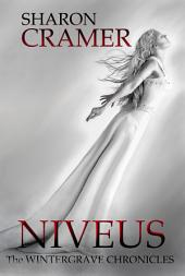Niveus: Wintergrave Chronicles Book 3