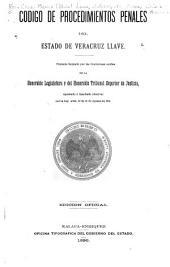 Código de procedimientos penales del Estado de Veracruz Llave: proyecto formado por las Comisiones Unidas de la honorable Legislatura y del honorable Tribunal de Justicia, aprobado y mandado observar por la Ley Núm. 32 de 15 de agosto de 1896