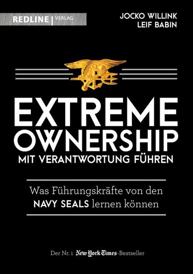 Extreme Ownership   mit Verantwortung f  hren PDF