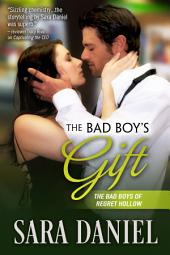 The Bad Boy's Gift: The Bad Boys of Regret Hollow Series, Book 1