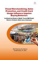 Visual Merchandising  Sales Promotion  and Credit Card Usage Influence Impulse Buying Behavior PDF