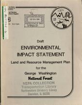 George Washington National Forest (N.F.), Land and Resource(s) Management Plan (LRMP) (VA,WV): Environmental Impact Statement