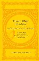 Teaching Drama: Fundamentals and Beyond