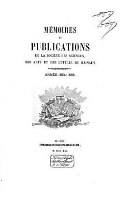 Memoires Et Publications De La Societe Des Sciences Des Arts Et Des Lettres Du Hainaut