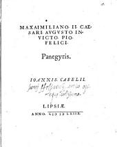 Maxaimiliano. II. Caesari. Avgvsto. Invicto. Pio. Felici. Panegyris. Ioannis. Caselii