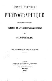 Traité d'optique photographique: comprenant la description des objectifs et appareils d'agrandissement