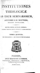 Institutiones theologicae ad usum seminariorum ... Secunda editio, accurate emendata, etc: Volume 5