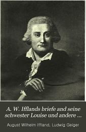 A.W. Ifflands Briefe an seine Schwester Louise und andere Verwandte 1772-1814