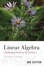Linear Algebra: Challenging Problems for Students, Edition 2