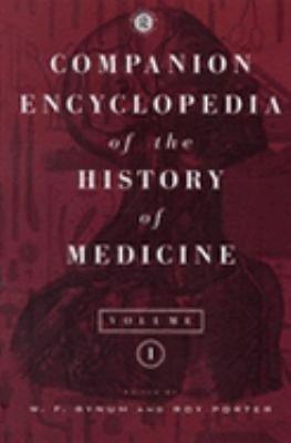 Companion Encyclopedia of the History of Medicine