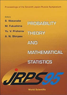 Probability Theory And Mathematical Statistics   Proceedings Of The 7th Japan russia Symposium PDF