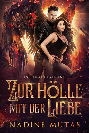 Infernal Covenant  Zur H  lle mit der Liebe PDF