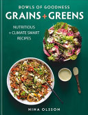 Bowls of Goodness  Grains   Greens