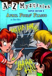 A to Z Mysteries Super Edition #9: April Fools' Fiasco
