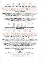 Groot Nederduitsch en Fransch Woordenboek ... Grand dictionnaire hollandois & françois ... Seconde édition, etc
