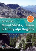 Day Hiking  Mount Shasta  Lassen   Trinity PDF