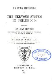 On Some Disorders of the Nervous System in Childhood: Being the Lumleian Lectures Delivered at the Royal College of Physicians of London, in March, 1871