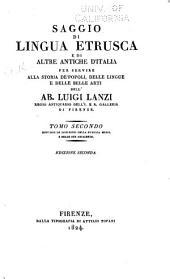 Saggio Di Lingua Etrusca E Di Altre Antiche D'Italia: Per Servire Alla Storia De'popoli, Delle Lingue E Delle Belle Arti Dell'ab, Volume 2