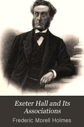 Exeter Hall and Its Associations