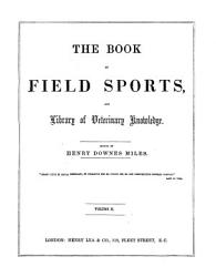 The Book of field sports  and library of veterinary knowledge  ed  by H D  Miles PDF