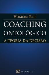 Coaching ontológico - Teoria da decisão
