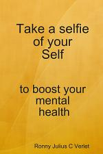 Take a selfie of your Self to boost your mental health.