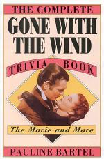 The Complete Gone with the Wind Trivia Book