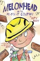 Melonhead and the We Fix It Company PDF