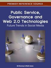 Public Service, Governance and Web 2.0 Technologies: Future Trends in Social Media: Future Trends in Social Media