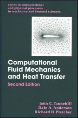 Computational Fluid Mechanics and Heat Transfer, Second Edition