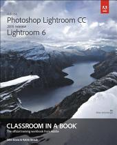 Adobe Photoshop Lightroom CC (2015 release) / Lightroom 6 Classroom in a Book