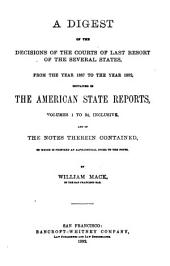 A Digest of the Decisions of the Courts of Last Resort of the Several States, from the Year 1887 to the Year 1892: Contained in the American State Reports, Volumes 1 to 24, Inclusive, and of the Notes Therein Contained, to which is Prefixed an Alphabetical Index to the Notes