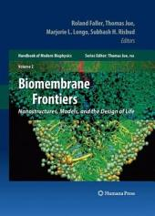 Biomembrane Frontiers: Nanostructures, Models, and the Design of Life