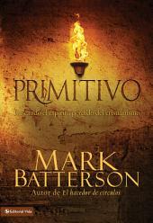 Primitivo: Buscando el espíritu perdido del cristianismo