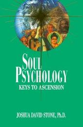 Soul Psychology: Keys to the Ascension