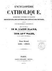 Encyclopédie catholique...: répertoire universel et raisonné des sciences, des lettres, des arts et des métiers, formant une bibliothèque universelle