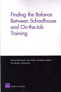 Finding the Balance Between Schoolhouse and On the job Training Book