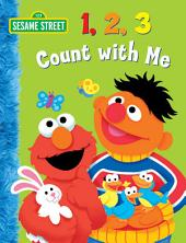 123 Count with Me (Sesame Street Series)