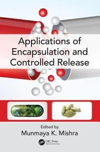 Applications of Encapsulation and Controlled Release