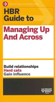 HBR Guide to Managing Up and Across PDF