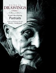Pencil Drawings   a look into drawing portraits PDF